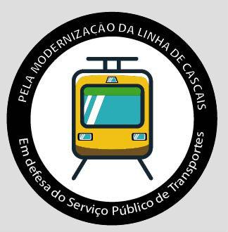 PELA MODERNIZAÇÃO DA LINHA DE CASCAIS E DEFESA DO SERVIÇO PÚBLICO DE TRANSPORTES
