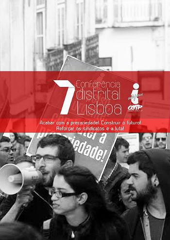 7ª CONFERÊNCIA DISTRITAL DA INTERJOVEM LISBOA A 20 DE MAIO - ACABAR COM A PRECARIEDADE! CONSTRUIR O FUTURO! REFORÇAR OS SINDICATOS E A LUTA!